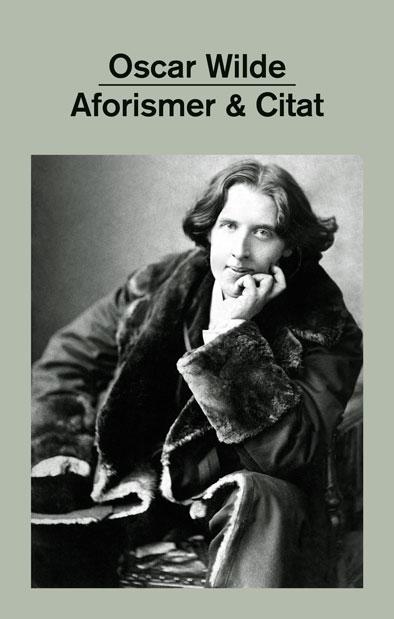 Aforismer & Citat av Oscar Wilde